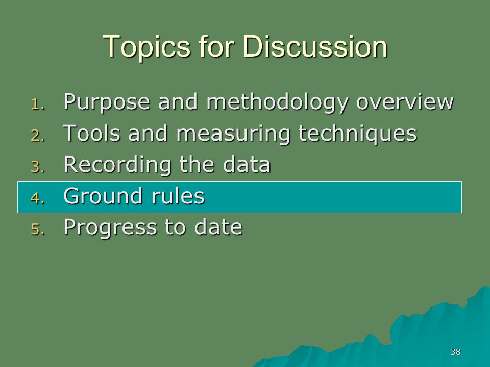 38 Topics for Discussion 1. Purpose and methodology overview 2.