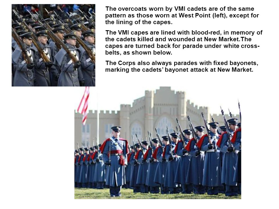 The overcoats worn by VMI cadets are of the same pattern as those worn at West Point (left), except for the lining of the capes.