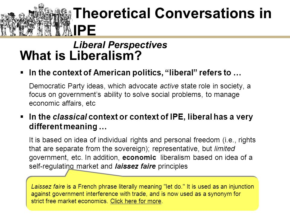 What is Liberalism? In the context of American politics, liberal refers to … Democratic Party ideas, which advocate active state role in society, a fo