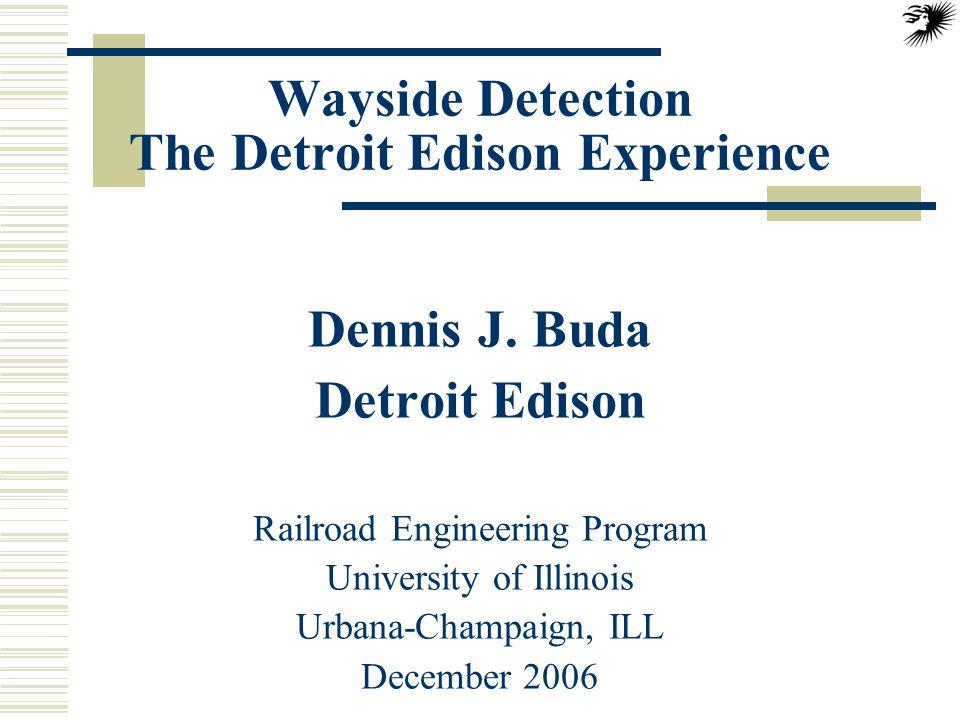 Wayside Detection The Detroit Edison Experience Dennis J.