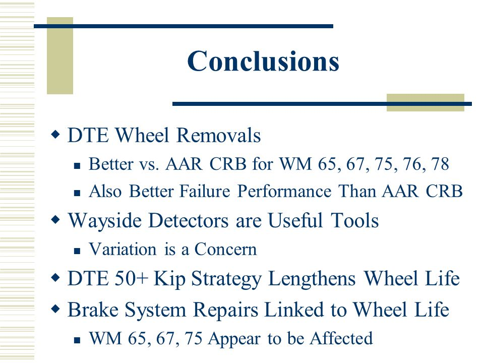 Conclusions DTE Wheel Removals Better vs.