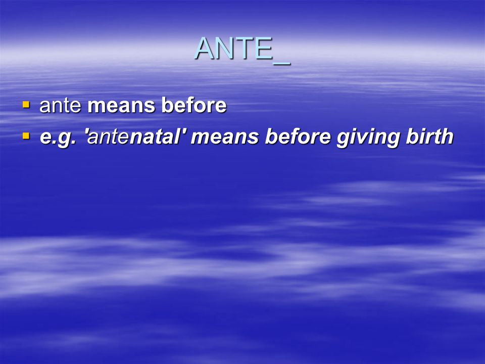 ANTI- anti means against, in opposition to anti means against, in opposition to e.g. 'anticlockwise' is opposite to the direction that the hands of a