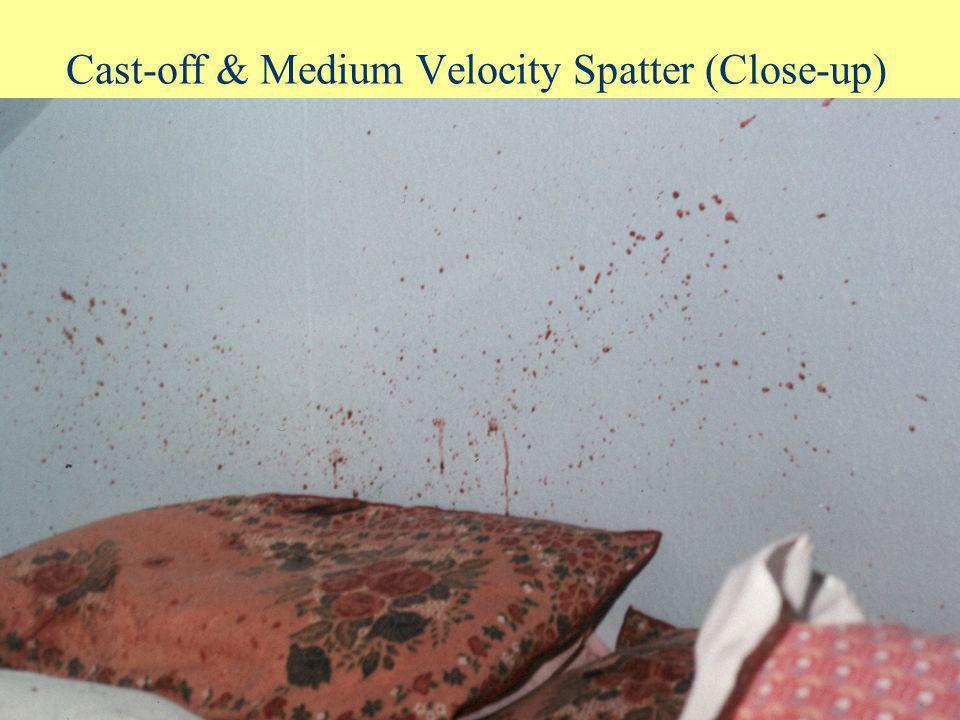 Cast-off (LV) & Medium Velocity Spatter