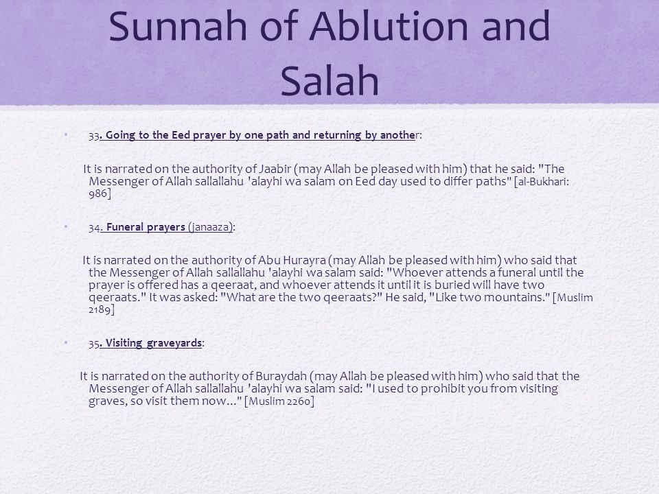 Sunnah of Ablution and Salah 33. Going to the Eed prayer by one path and returning by another: It is narrated on the authority of Jaabir (may Allah be