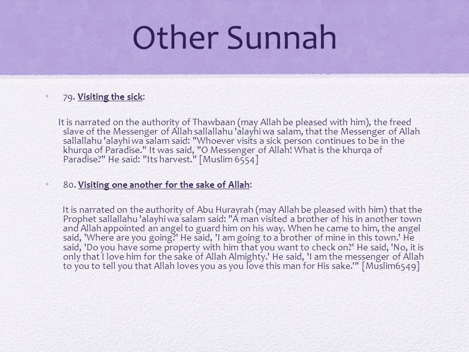 Other Sunnah 79. Visiting the sick: It is narrated on the authority of Thawbaan (may Allah be pleased with him), the freed slave of the Messenger of A