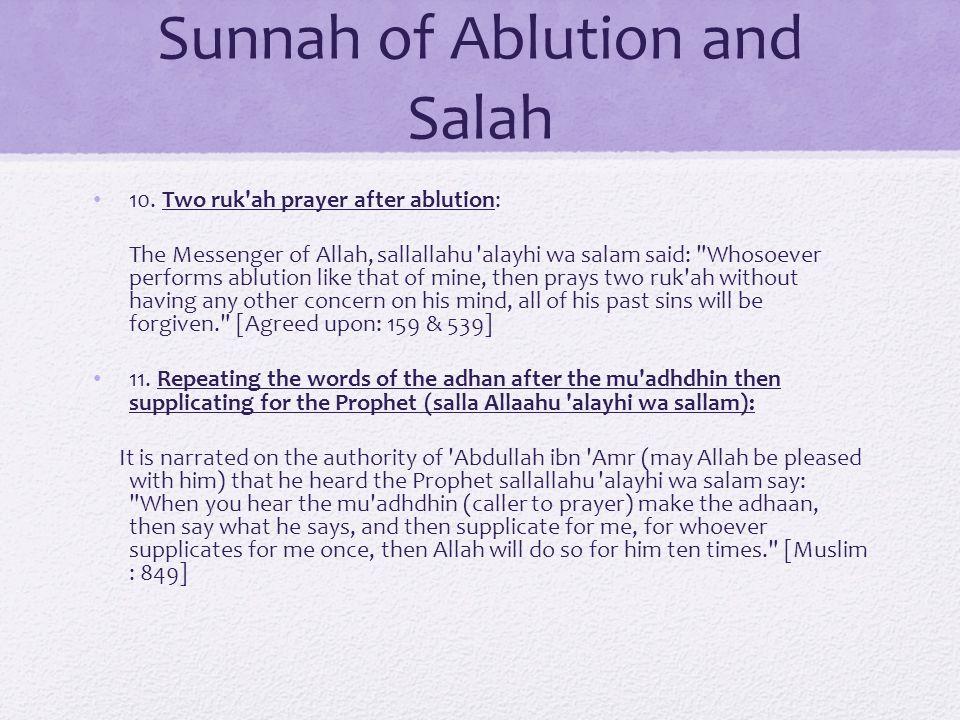 Sunnah of Ablution and Salah 10. Two ruk'ah prayer after ablution: The Messenger of Allah, sallallahu 'alayhi wa salam said: