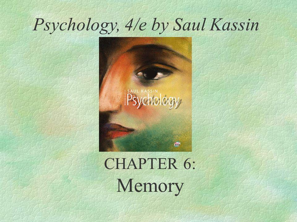 CHAPTER 6: Memory Psychology, 4/e by Saul Kassin