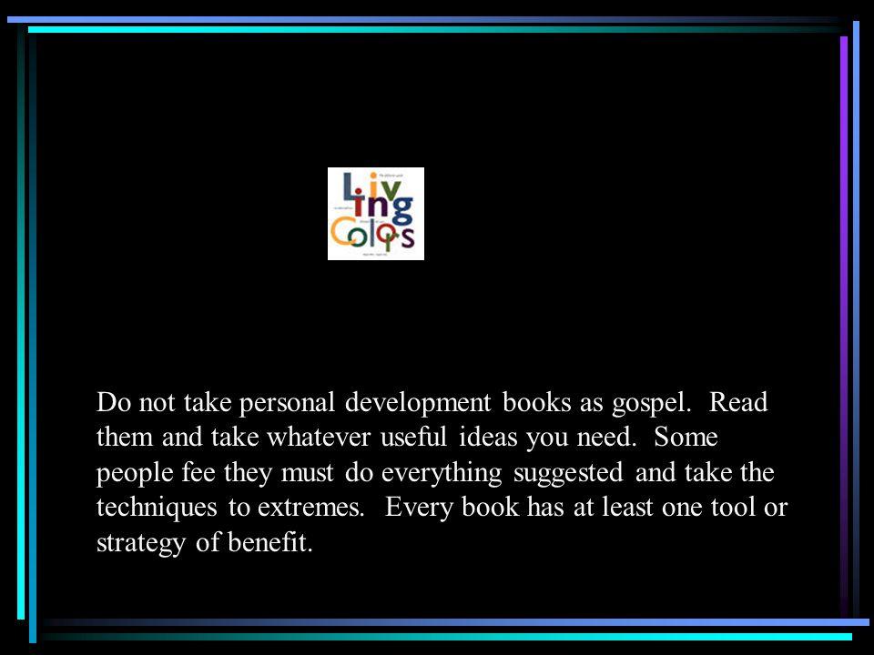 Do not take personal development books as gospel.
