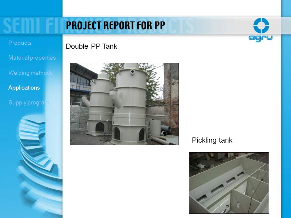 Double PP Tank Pickling tank PROJECT REPORT FOR PP Products Material properties Welding methods Applications Supply program