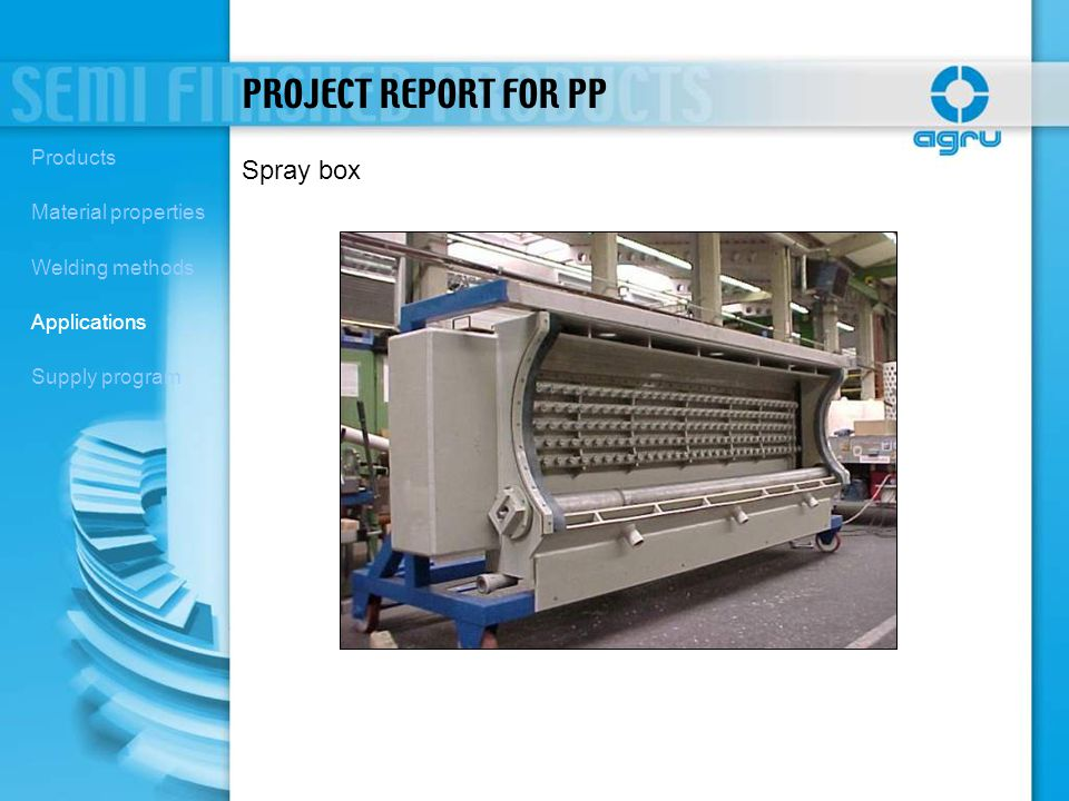 Spray box PROJECT REPORT FOR PP Products Material properties Welding methods Applications Supply program