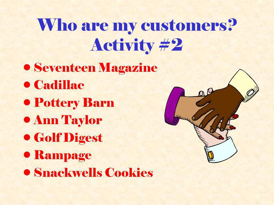 Who are my customers.