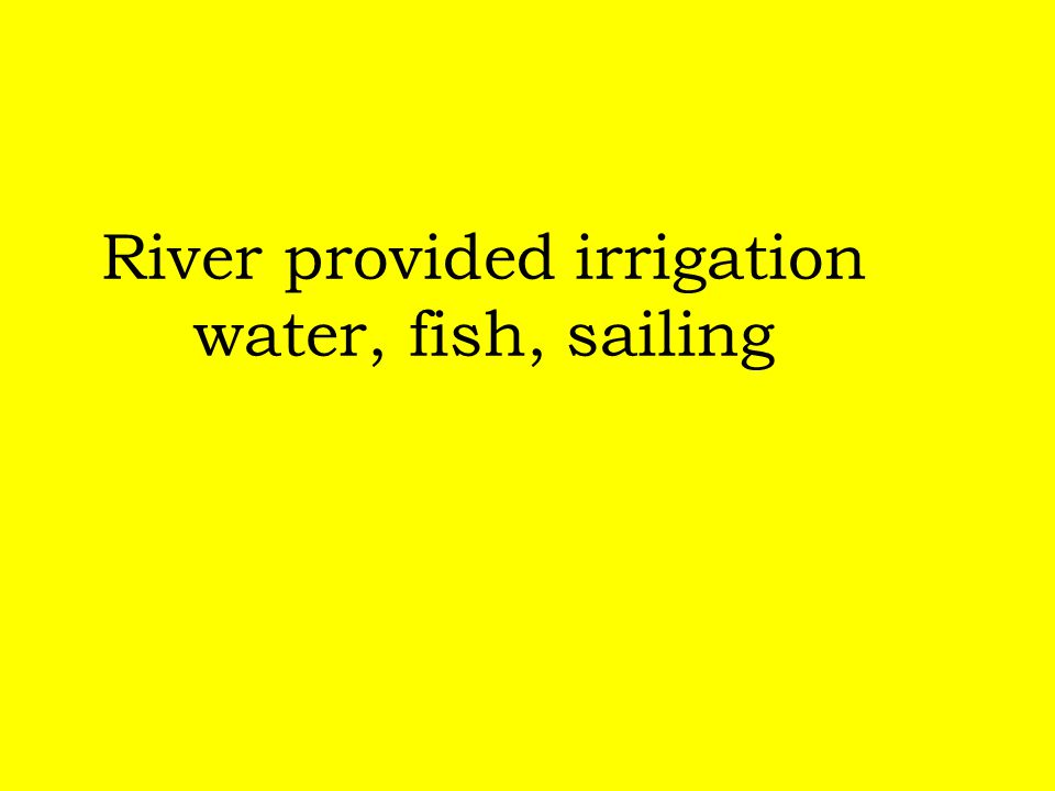 River provided irrigation water, fish, sailing