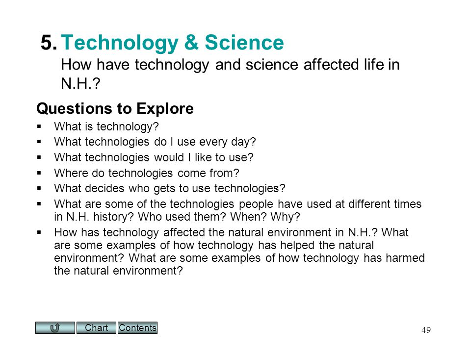 Chart 49 5.Technology & Science How have technology and science affected life in N.H..