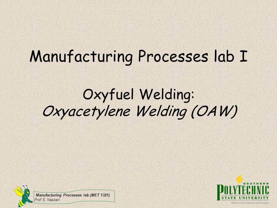 Manufacturing Processes lab (MET 1321) Prof S.