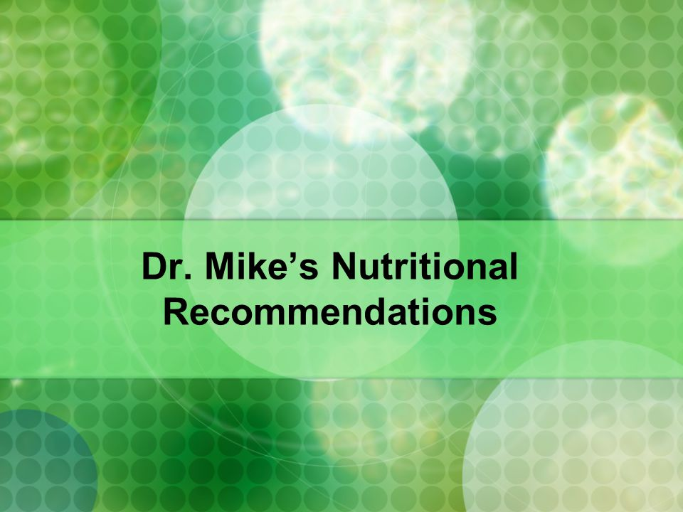 Dr. Mikes Nutritional Recommendations