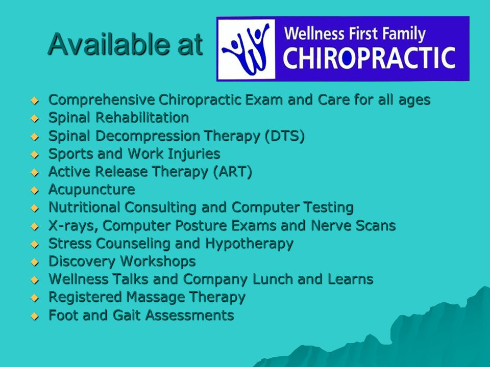 Available at Comprehensive Chiropractic Exam and Care for all ages Comprehensive Chiropractic Exam and Care for all ages Spinal Rehabilitation Spinal