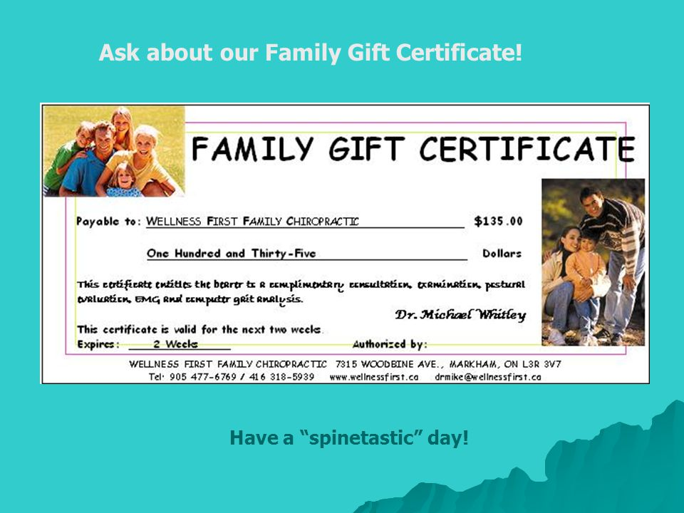 Ask about our Family Gift Certificate! Have a spinetastic day!