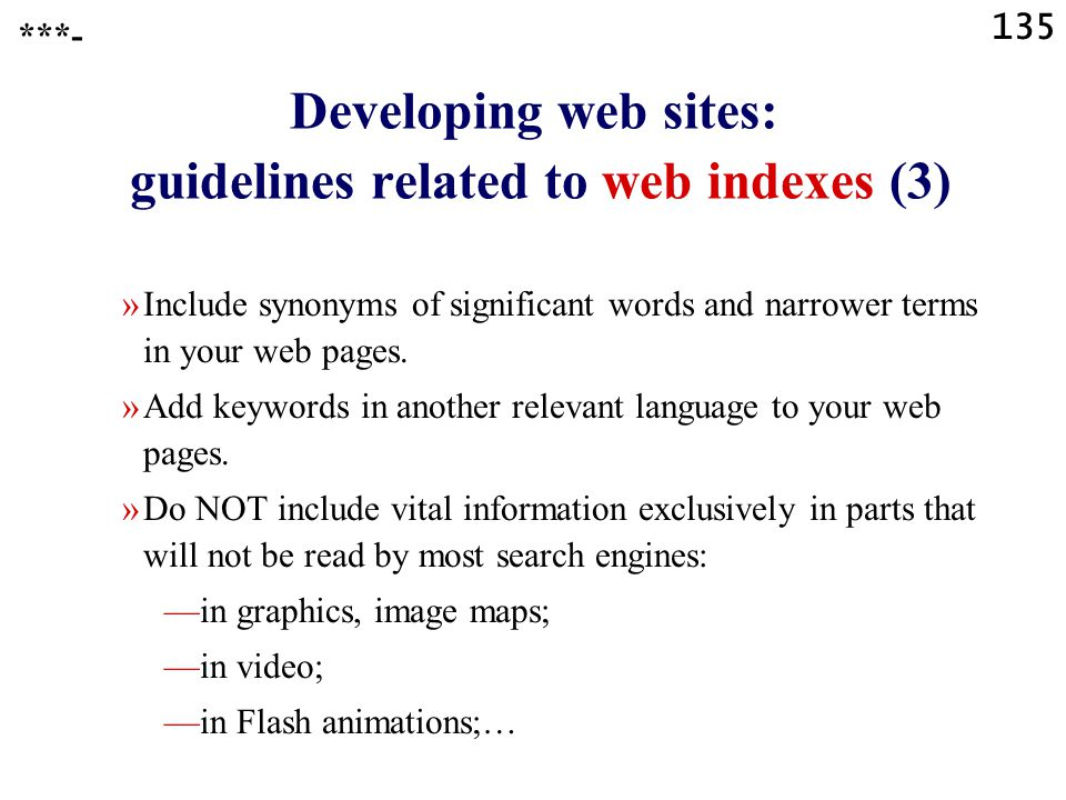 135 Developing web sites: guidelines related to web indexes (3) »Include synonyms of significant words and narrower terms in your web pages.