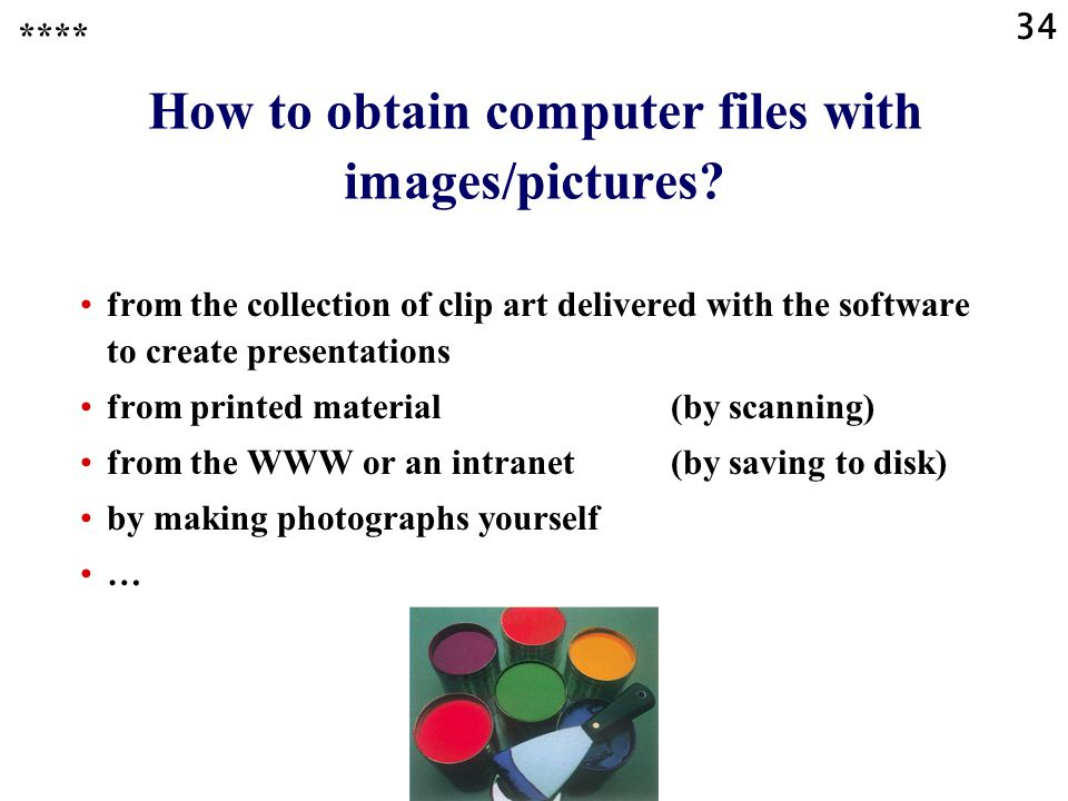 34 How to obtain computer files with images/pictures.