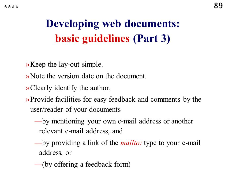 89 Developing web documents: basic guidelines (Part 3) »Keep the lay-out simple.