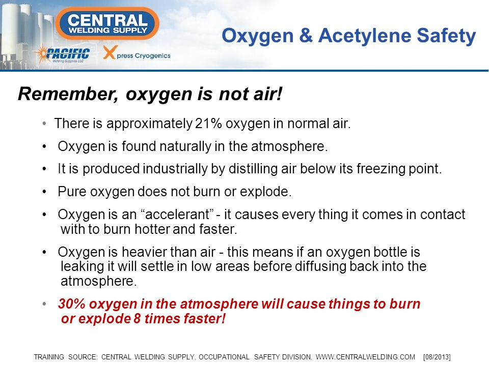 When the gases mix… Oxygen & Acetylene Safety Oxygen and acetylene gases mixed at the correct proportions and ignited produce one of the hottest flame