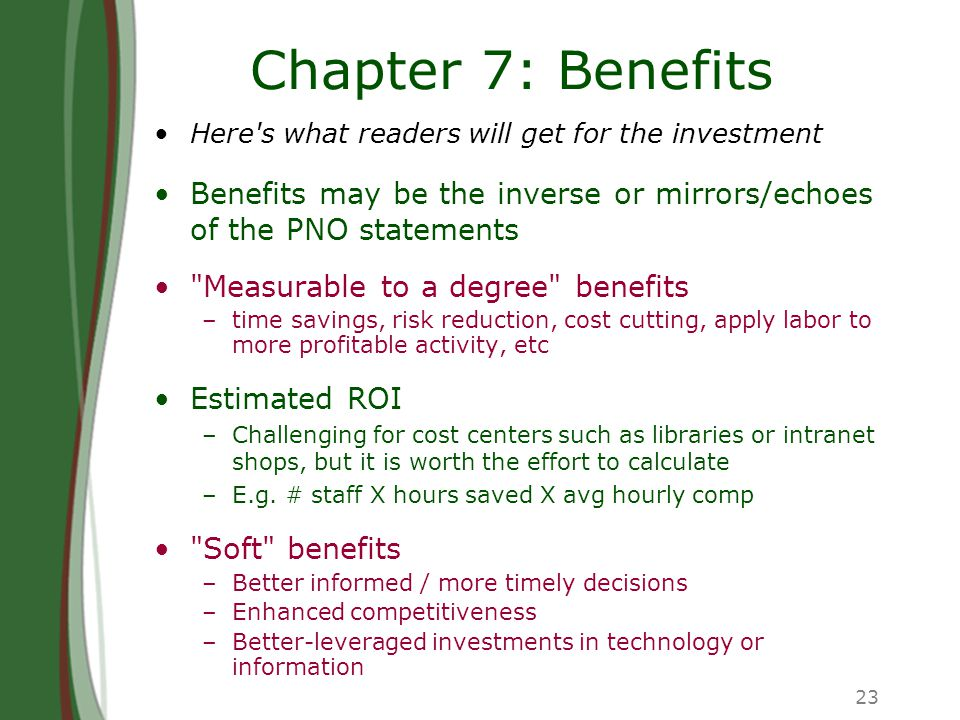 23 Chapter 7: Benefits Here's what readers will get for the investment Benefits may be the inverse or mirrors/echoes of the PNO statements