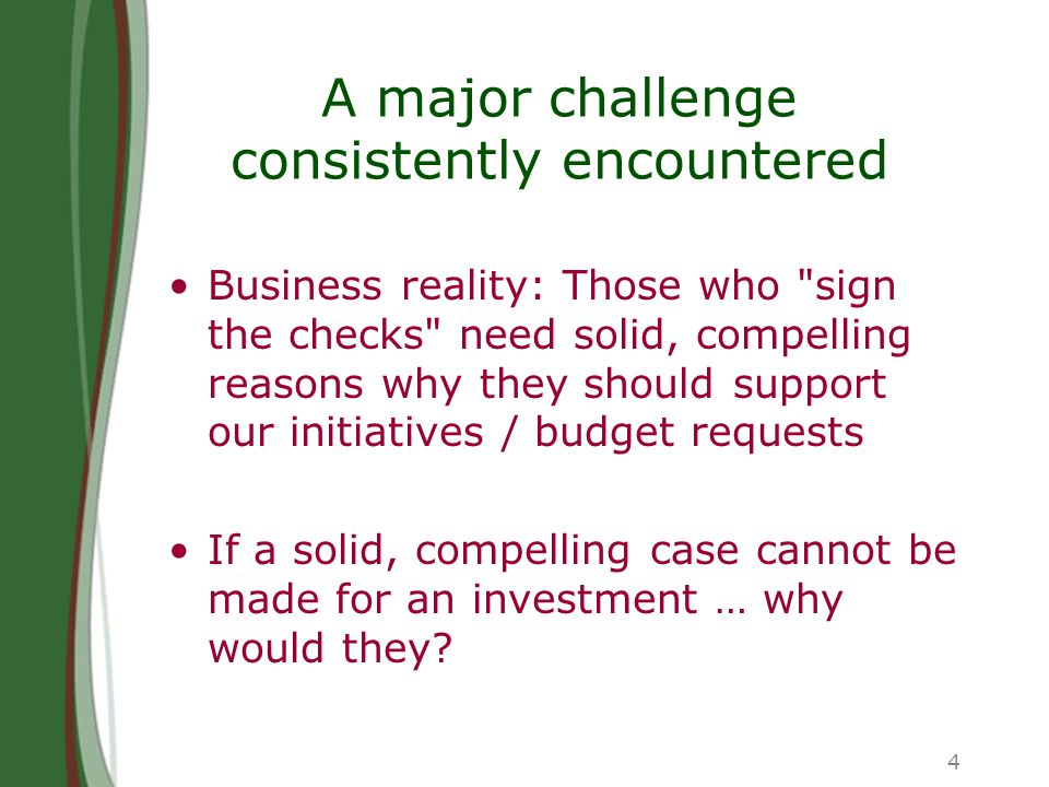 4 A major challenge consistently encountered Business reality: Those who