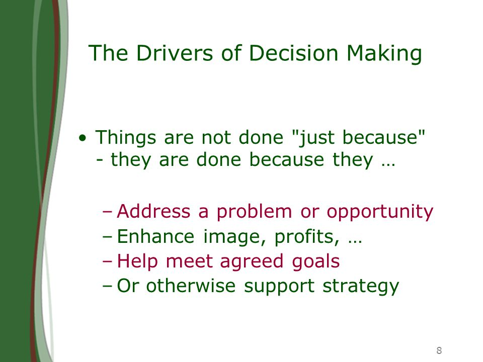 8 The Drivers of Decision Making Things are not done