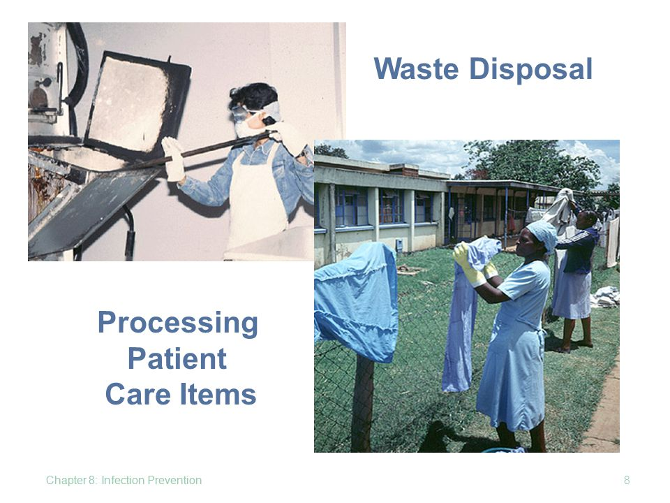 Remember… Chapter 8: Infection Prevention49 Sterilized items will not remain sterile unless properly stored.