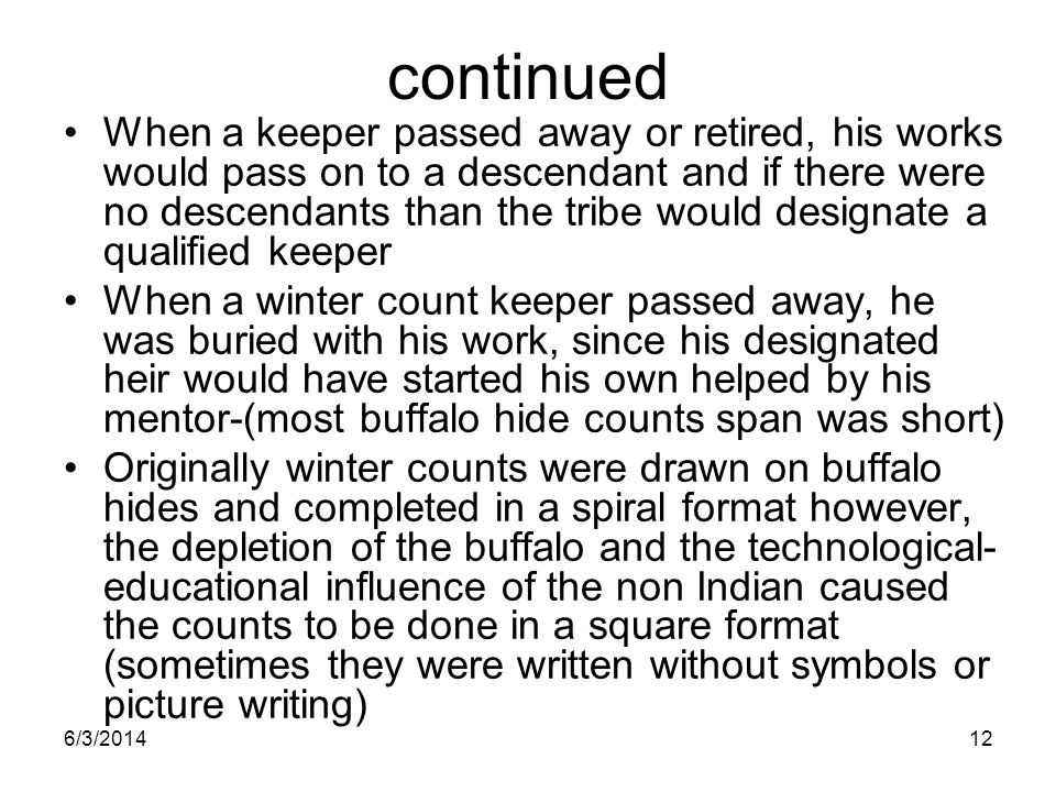 6/3/201412 continued When a keeper passed away or retired, his works would pass on to a descendant and if there were no descendants than the tribe wou