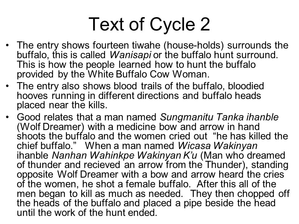 Text of Cycle 2 The entry shows fourteen tiwahe (house-holds) surrounds the buffalo, this is called Wanisapi or the buffalo hunt surround. This is how