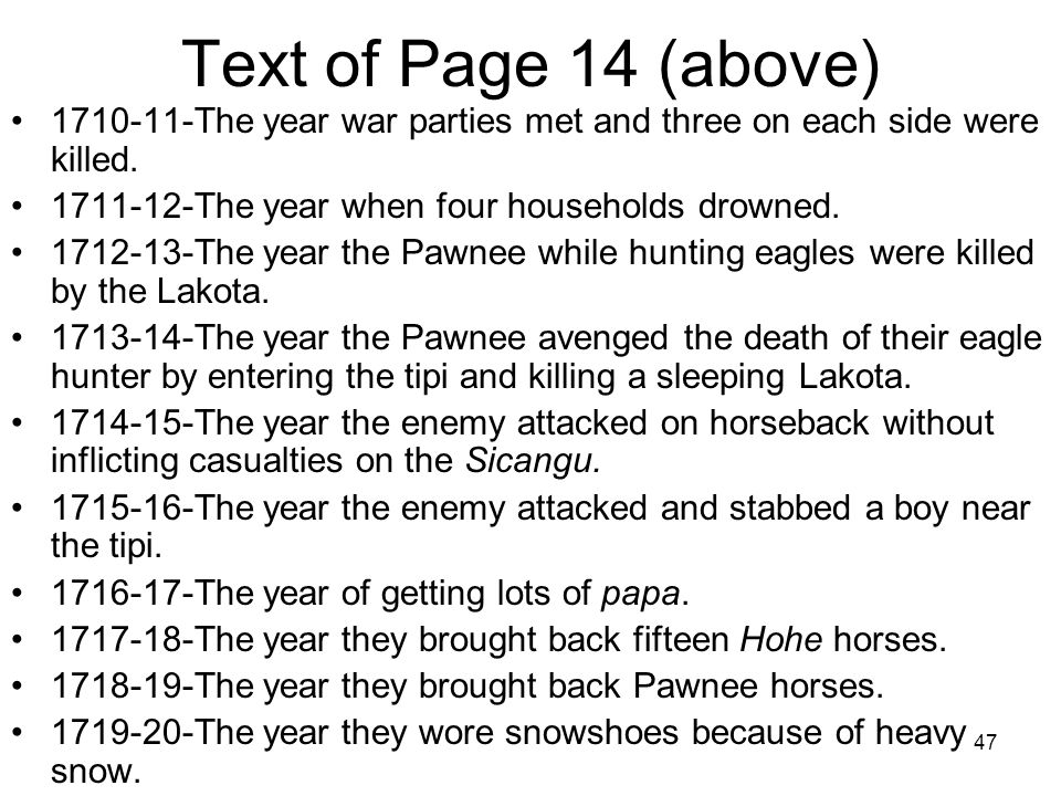 47 Text of Page 14 (above) 1710-11-The year war parties met and three on each side were killed. 1711-12-The year when four households drowned. 1712-13