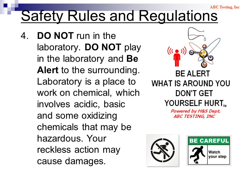 Safety Rules and Regulations 4.DO NOT run in the laboratory.