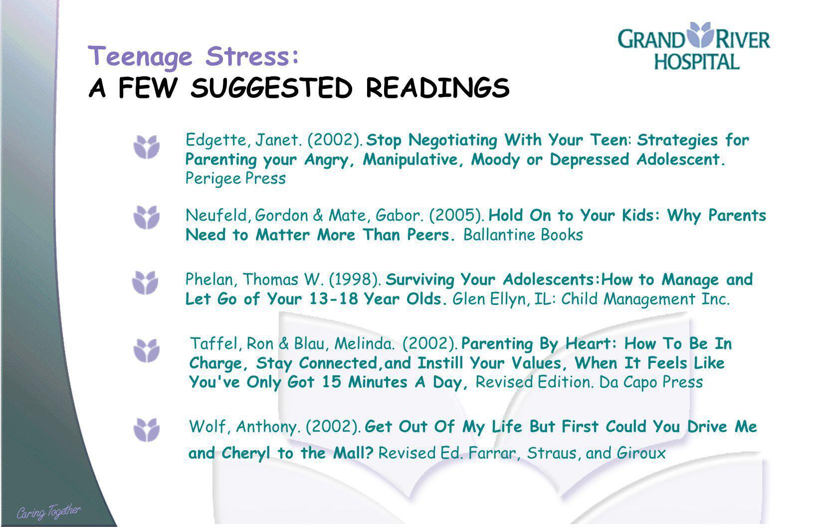 Teenage Stress: A FEW SUGGESTED READINGS Phelan, Thomas W.