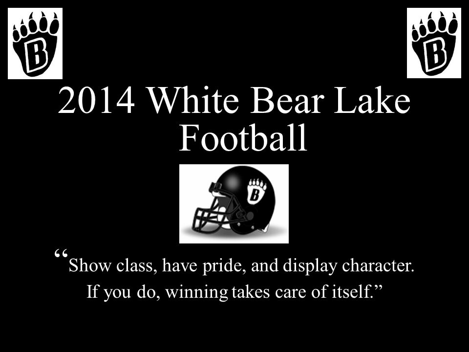 2014 White Bear Lake Football Show class, have pride, and display character.