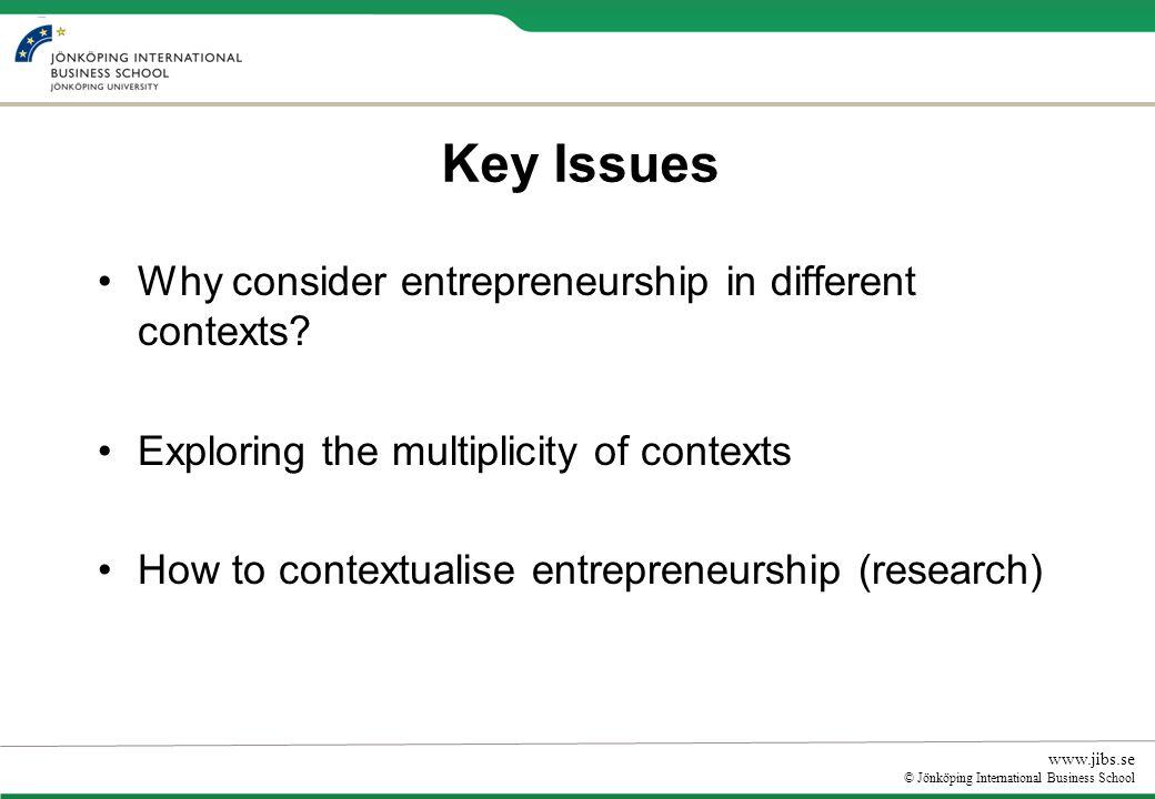 www.jibs.se © Jönköping International Business School Why consider entrepreneurship in different contexts.