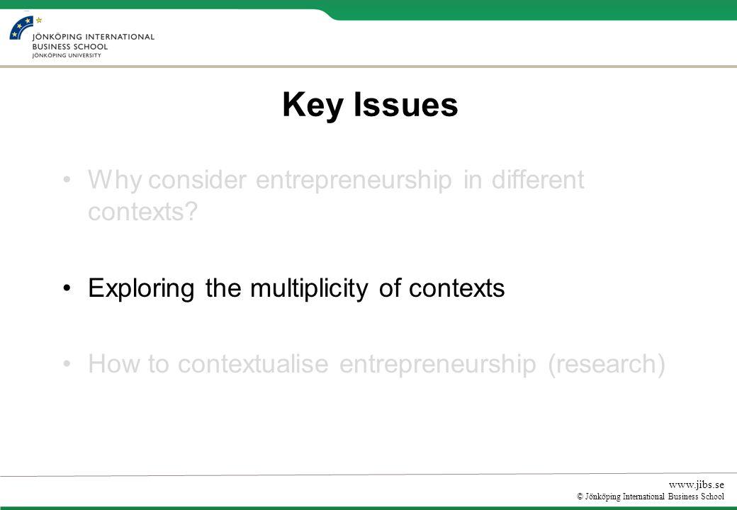 www.jibs.se © Jönköping International Business School Key Issues Why consider entrepreneurship in different contexts.