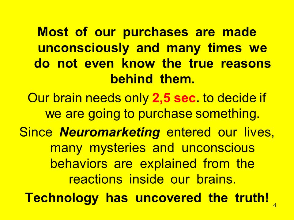 Most of our purchases are made unconsciously and many times we do not even know the true reasons behind them.