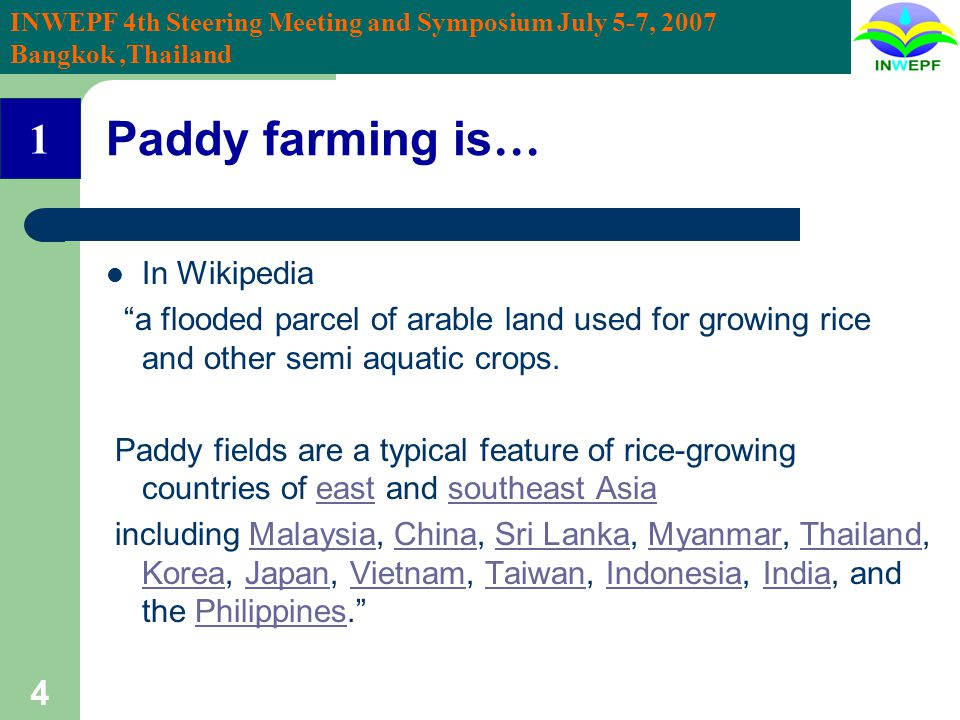 INWEPF 4th Steering Meeting and Symposium July 5-7, 2007 Bangkok,Thailand 25 Life Cycle of Rice Plant: intensive labor Harvest: Alcohol drink, Rice cake, soft drink, sweets, snack, etc.