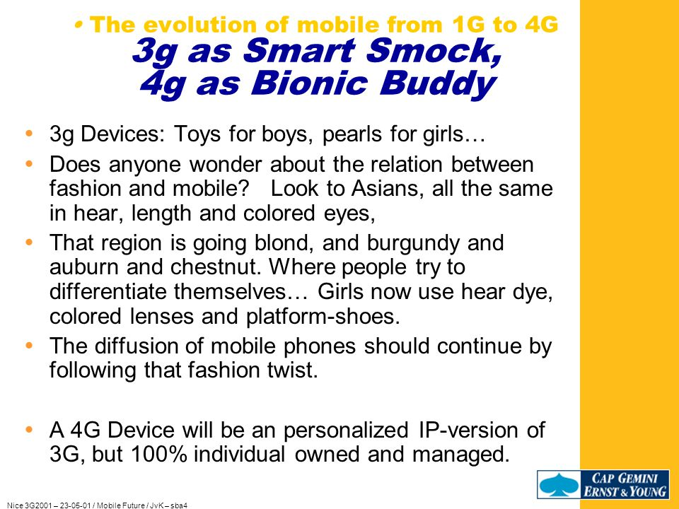 Nice 3G2001 – 23-05-01 / Mobile Future / JvK – sba4 The evolution of mobile from 1G to 4G 3g makes Practice Perfect .