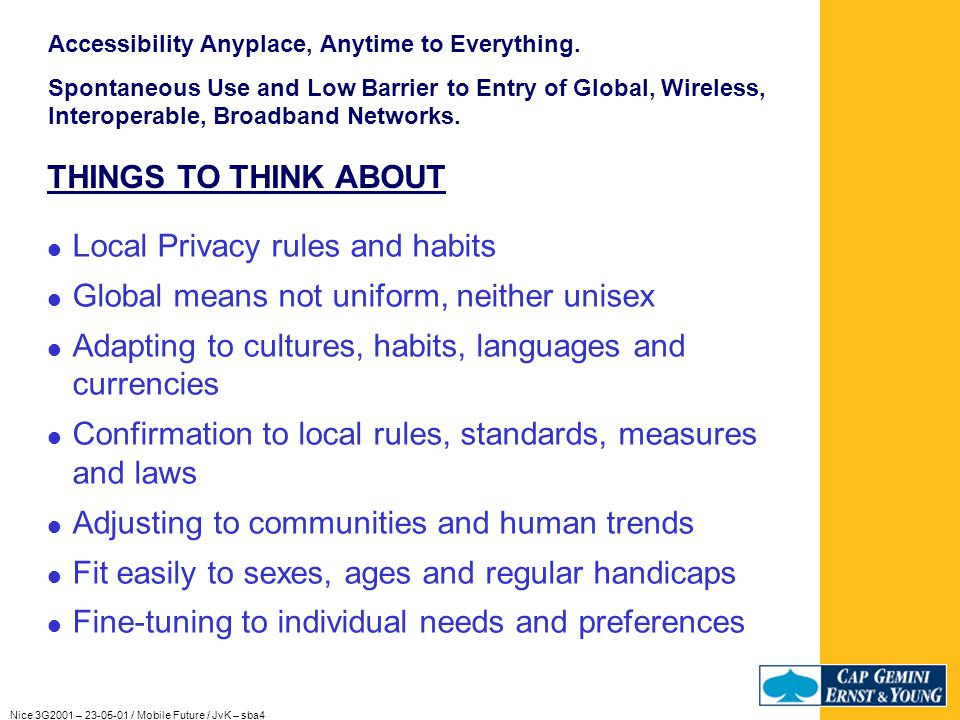 Nice 3G2001 – 23-05-01 / Mobile Future / JvK – sba4 THINGS TO THINK ABOUT Accessibility Anyplace, Anytime to Everything.