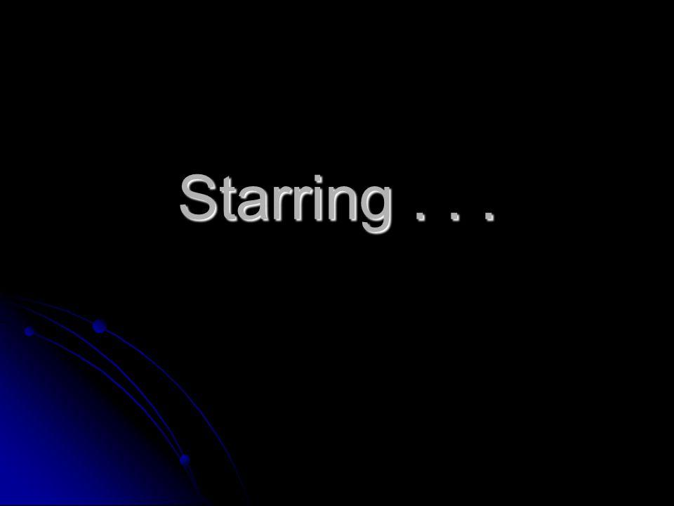 Starring...