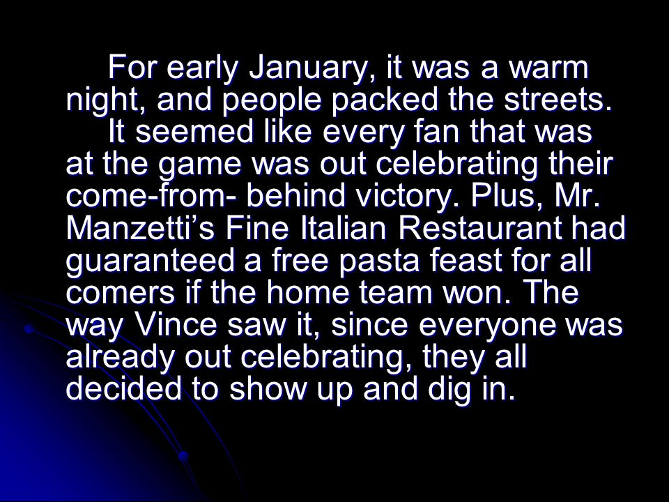 For early January, it was a warm night, and people packed the streets. It seemed like every fan that was at the game was out celebrating their come-fr