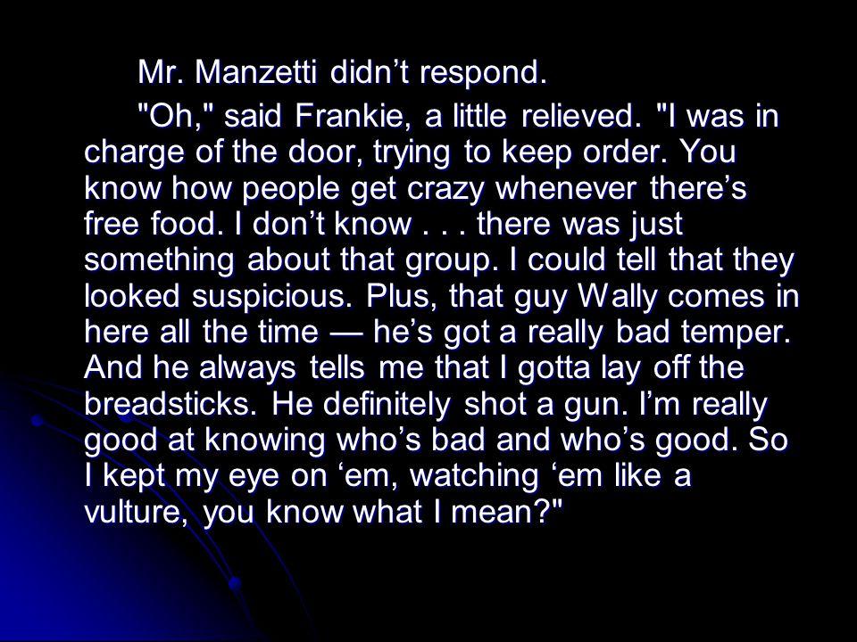 Mr. Manzetti didnt respond.