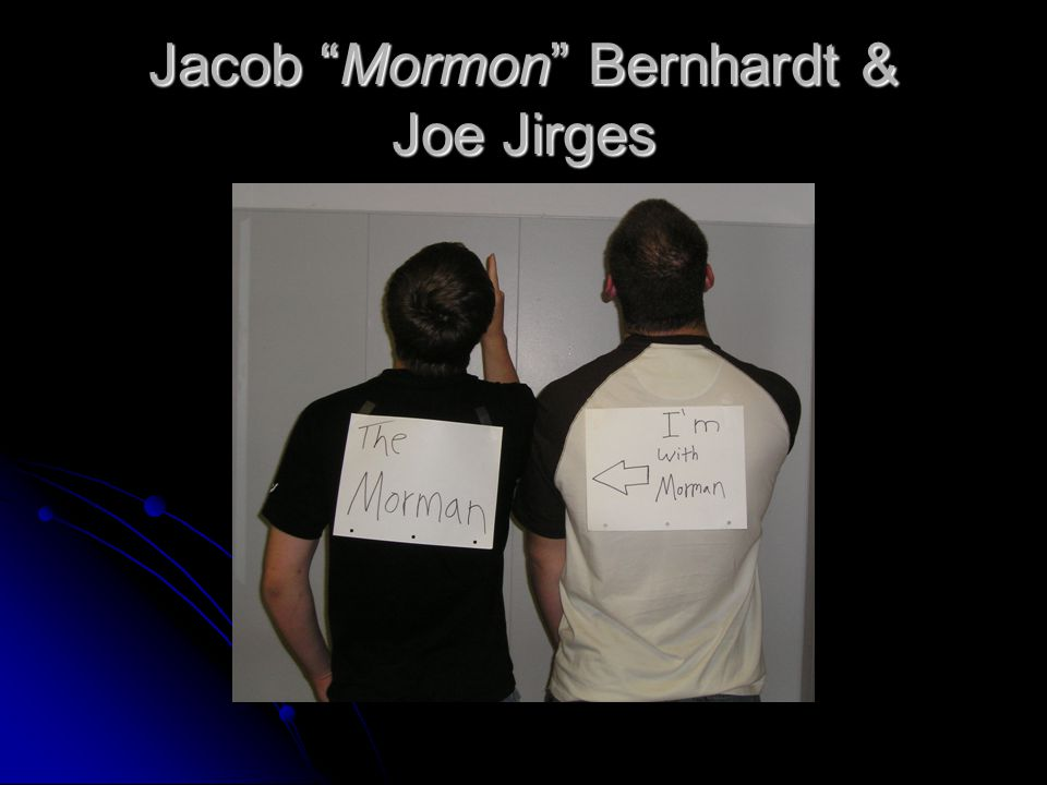 Jacob Mormon Bernhardt & Joe Jirges