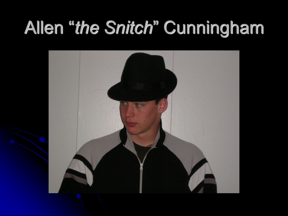 Allen the Snitch Cunningham