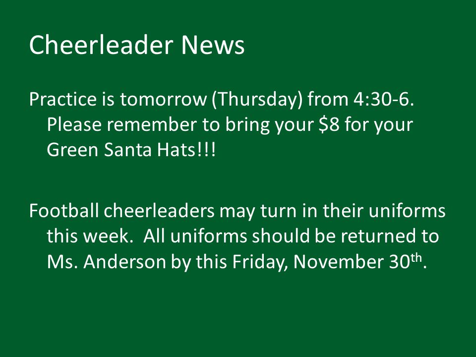 Cheerleader News Practice is tomorrow (Thursday) from 4:30-6.