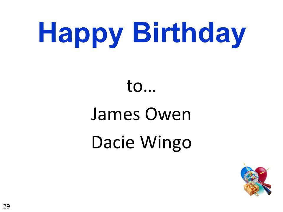 to… James Owen Dacie Wingo Happy Birthday 29