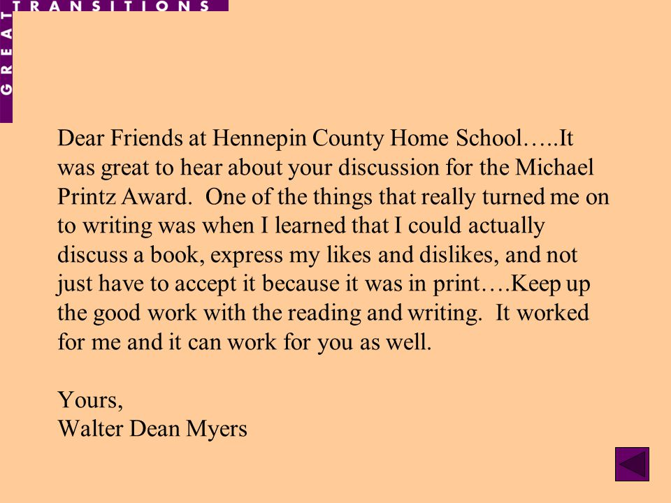Dear Friends at Hennepin County Home School…..It was great to hear about your discussion for the Michael Printz Award.