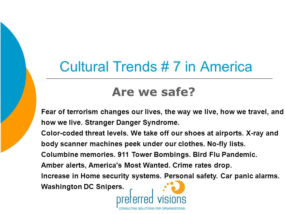 Cultural Trends # 7 in America Are we safe.